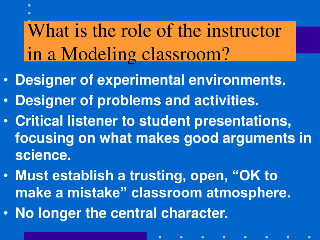 What is the role of the instructor in a Modeling classroom?