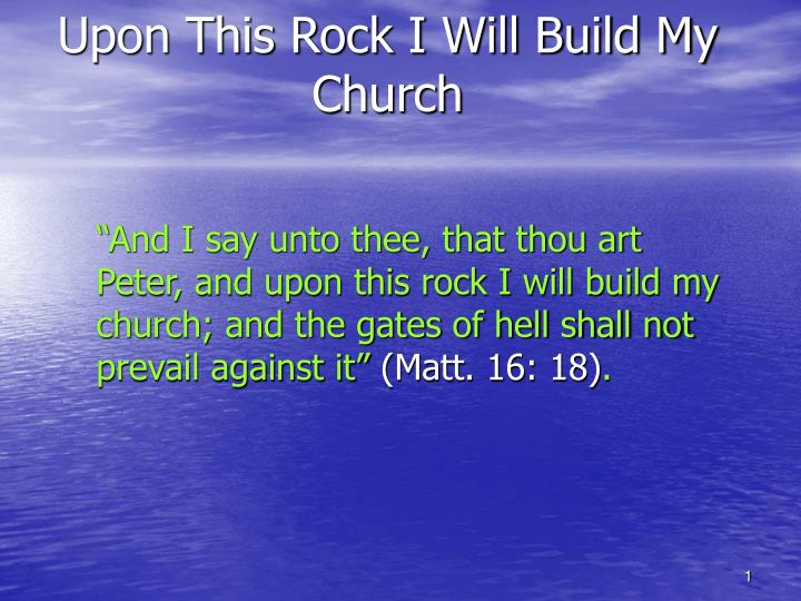 Upon this rock i will build my church l.jpg