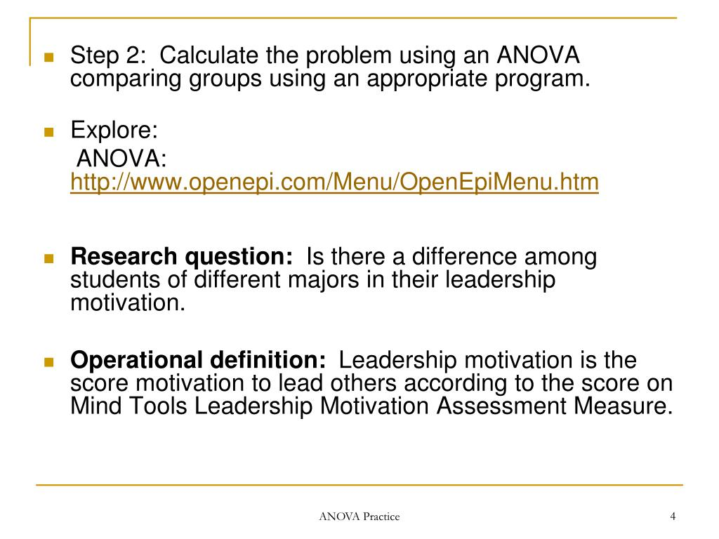 Step 2: Calculate the problem using an ANOVA comparing groups using an appropriate program.
