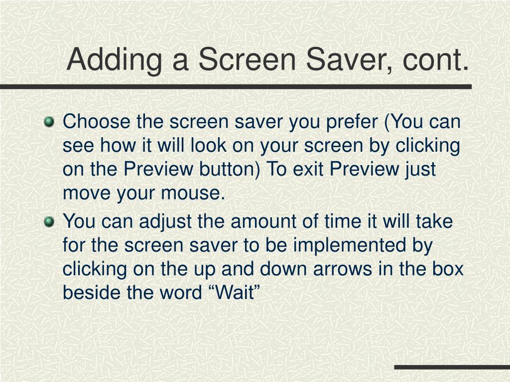 Adding a Screen Saver, cont.