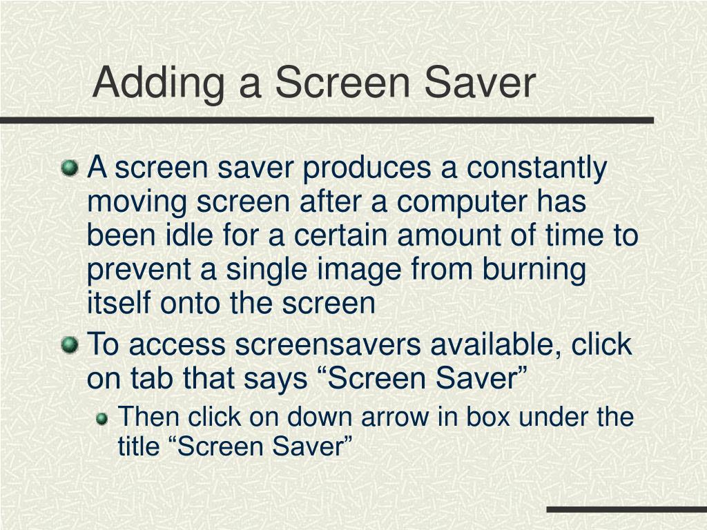 Adding a Screen Saver