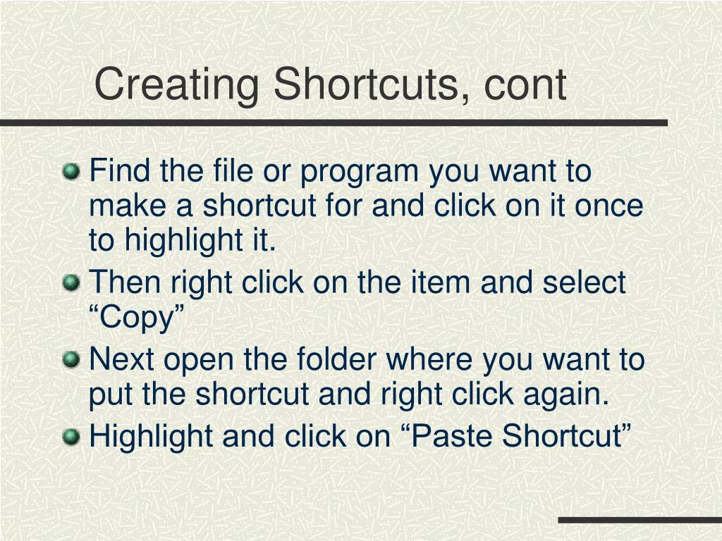 Creating Shortcuts, cont