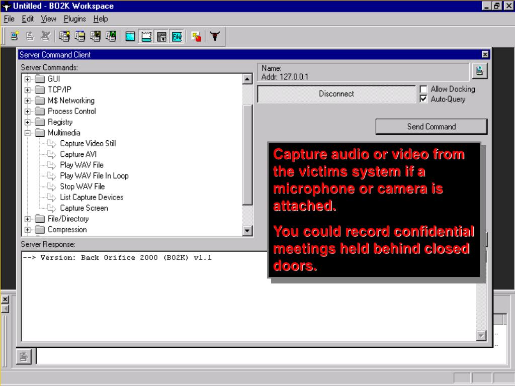 Capture audio or video from the victims system if a microphone or camera is attached.