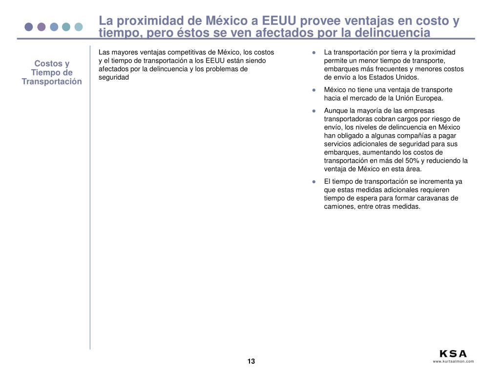Las mayores ventajas competitivas de México, los costos y el tiempo de transportación a los EEUU están siendo afectados por la delincuencia y los problemas de seguridad