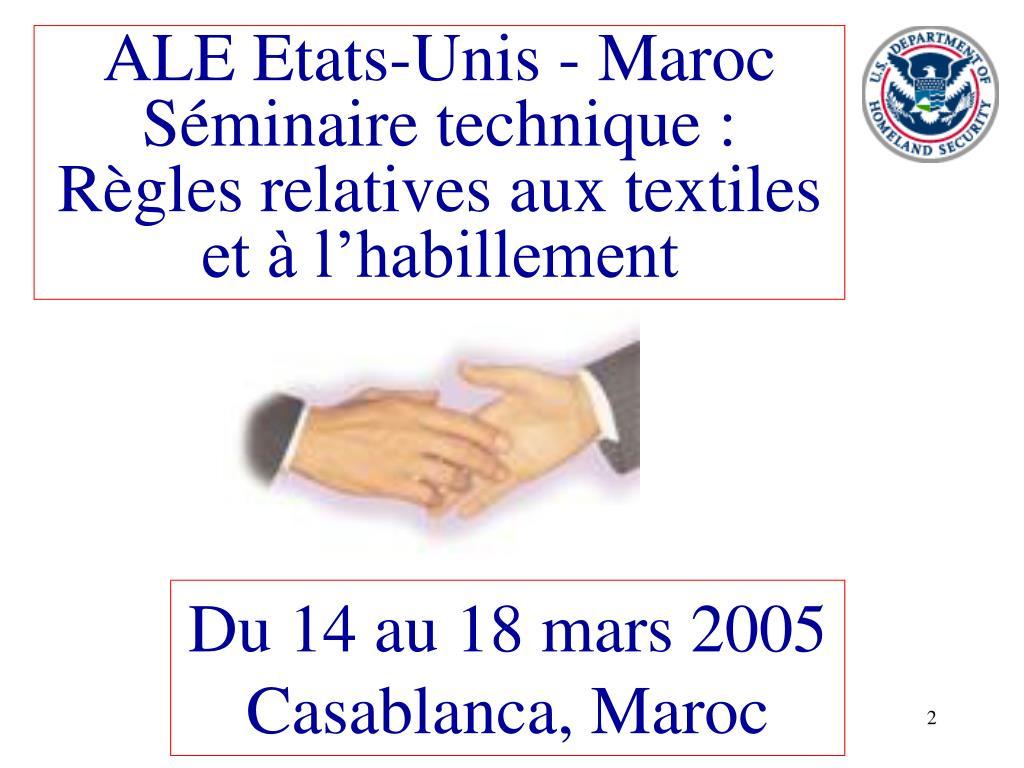 ALE Etats-Unis - Maroc Séminaire technique : Règles relatives aux textiles et à l'habillement