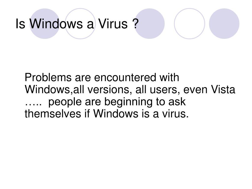 Is Windows a Virus ?