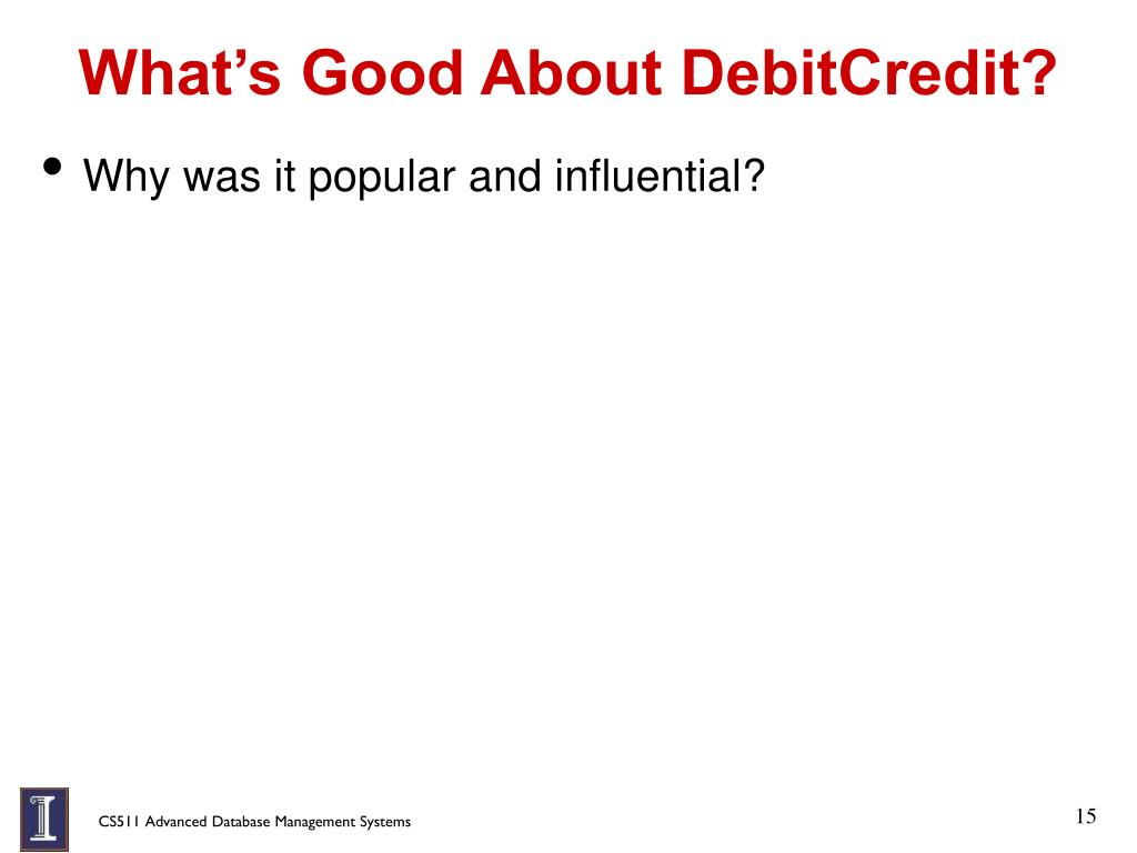 What's Good About DebitCredit?