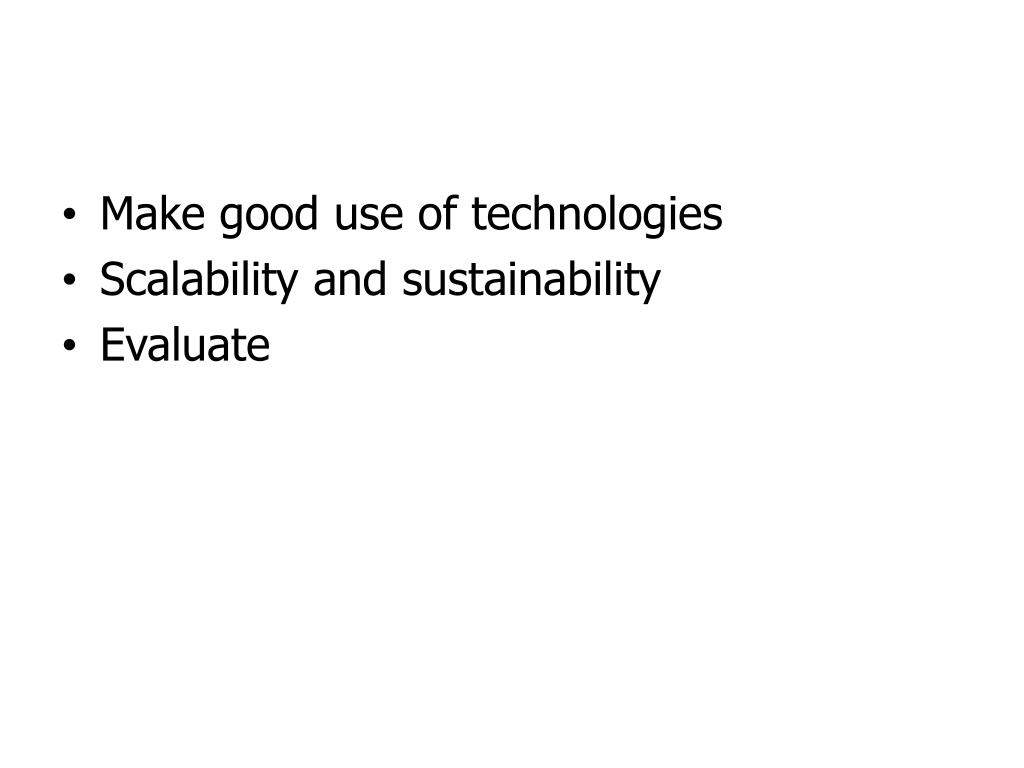 Make good use of technologies