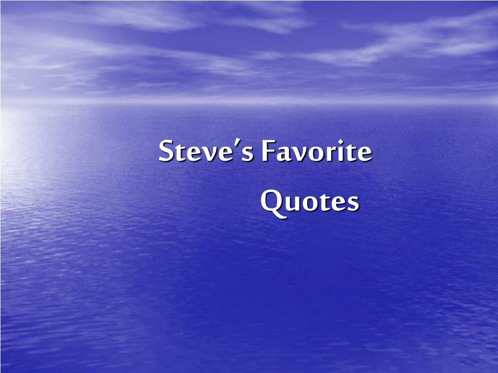 Steve's Favorite