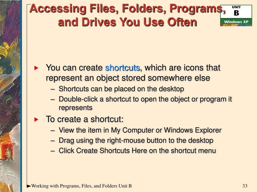 Accessing Files, Folders, Programs,