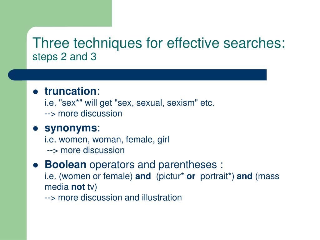 Three techniques for effective searches: