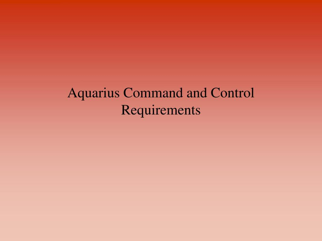 Aquarius Command and Control Requirements