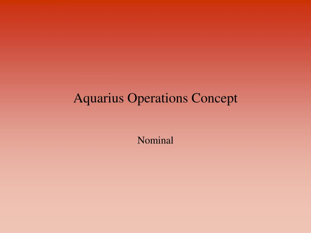 Aquarius Operations Concept