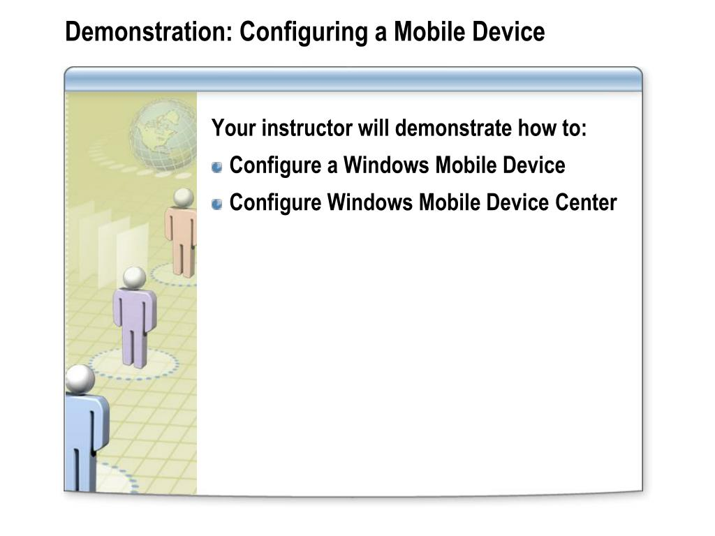 Demonstration: Configuring a Mobile Device