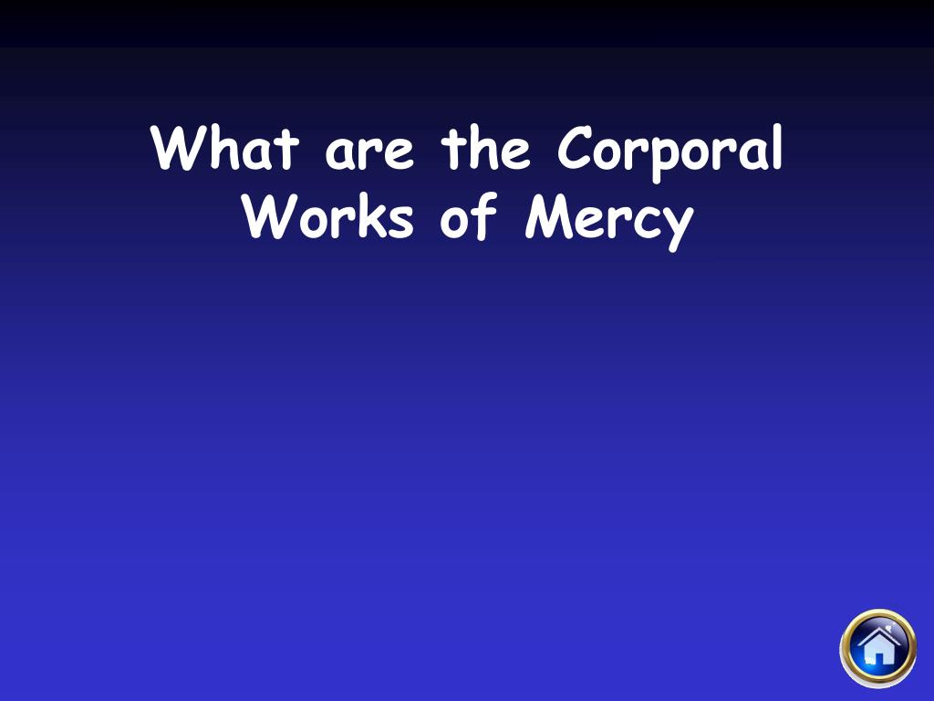What are the Corporal Works of Mercy