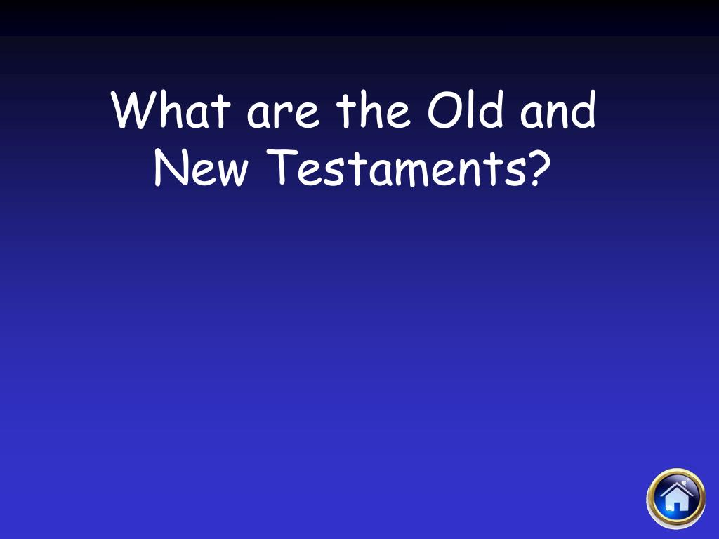 What are the Old and New Testaments?