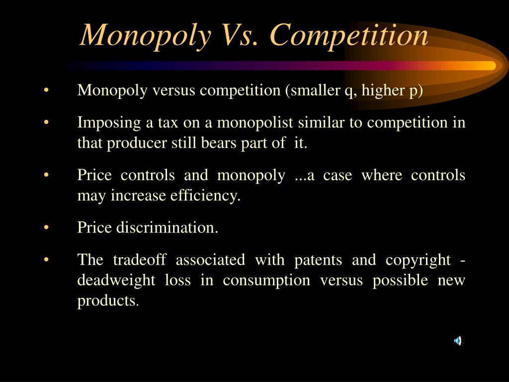 Monopoly Vs. Competition