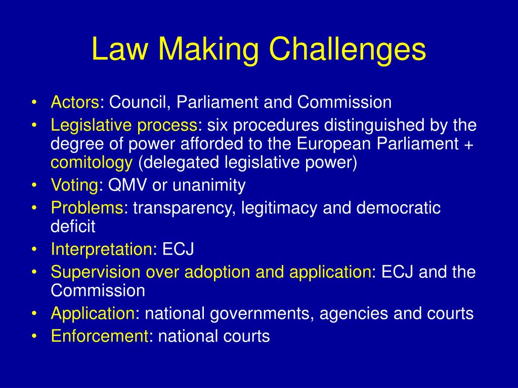 Law Making Challenges