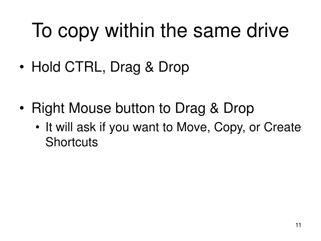 To copy within the same drive