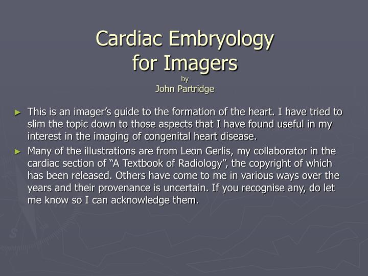 Cardiac embryology for imagers by john partridge l.jpg