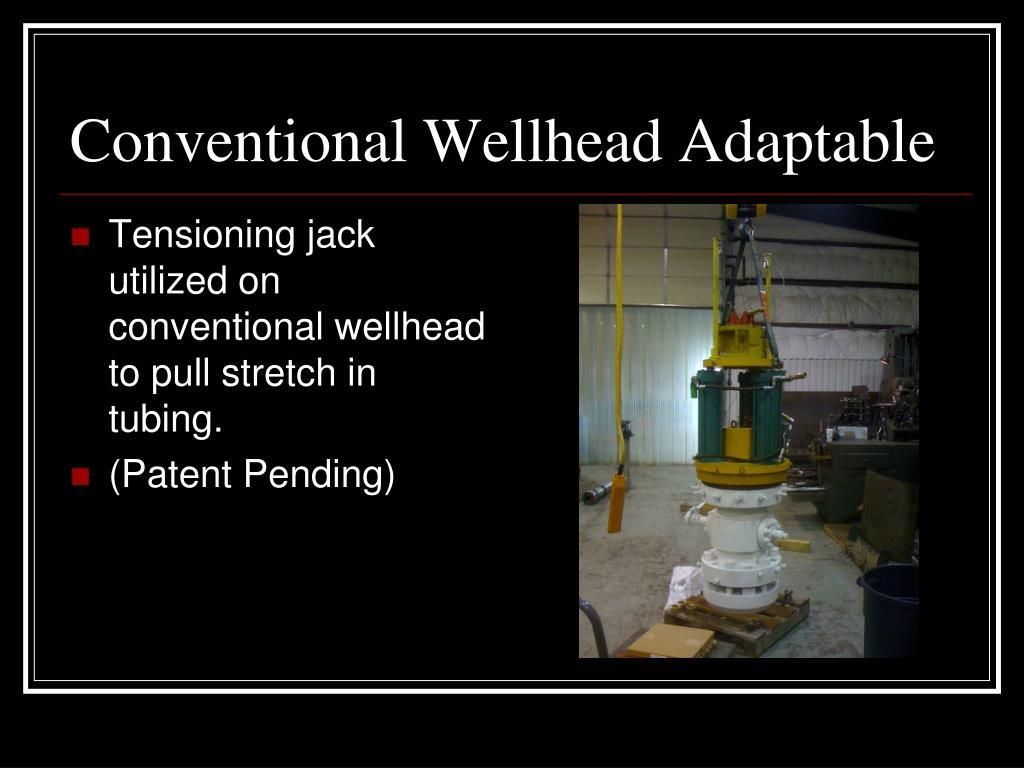 Conventional Wellhead Adaptable