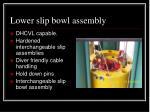 lower slip bowl assembly