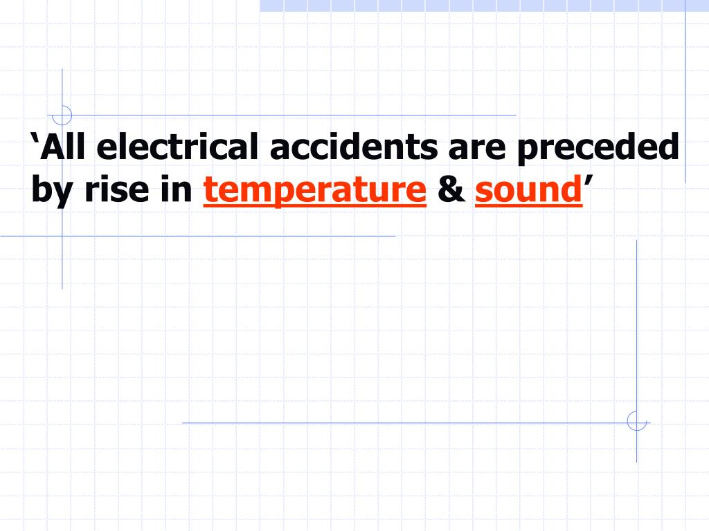 'All electrical accidents are preceded by rise in