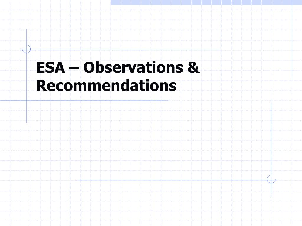 ESA – Observations & Recommendations