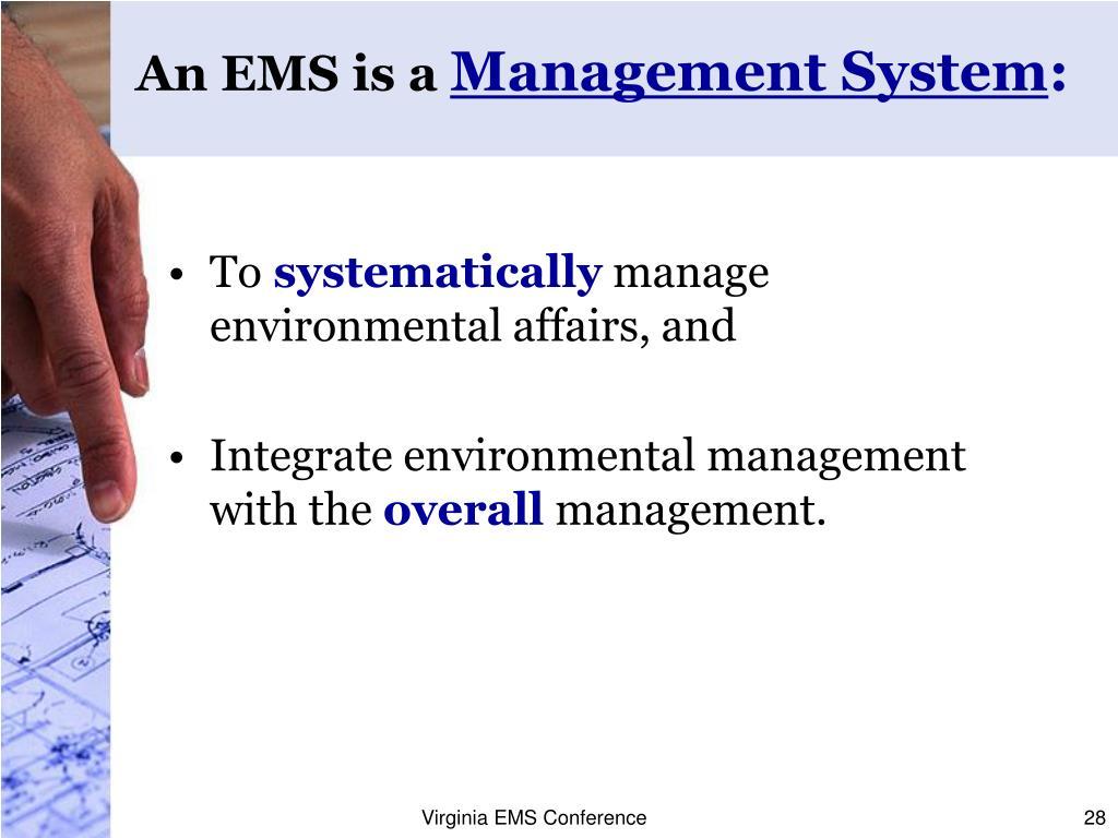 An EMS is a