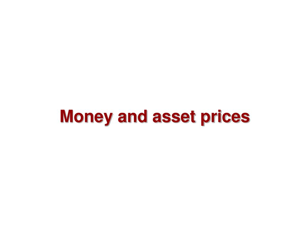 Money and asset prices