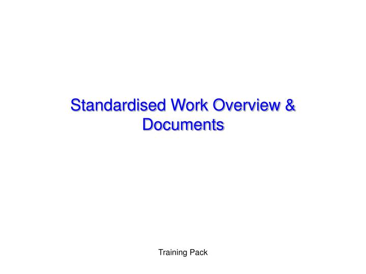Standardised Work Overview & Documents