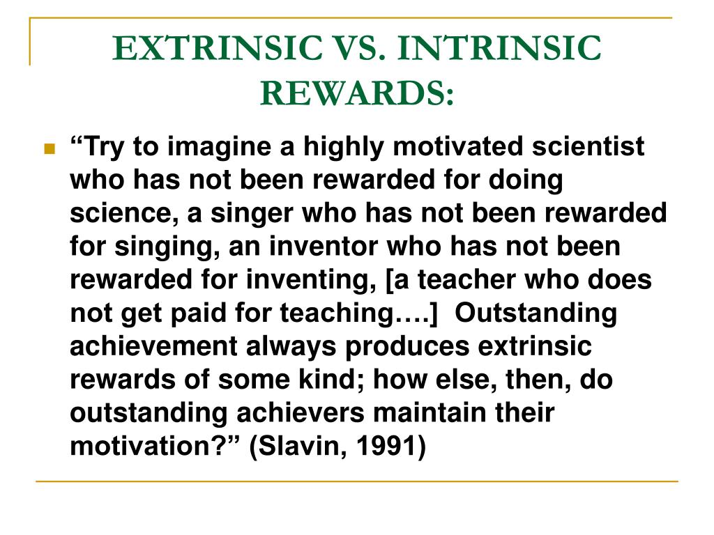 EXTRINSIC VS. INTRINSIC REWARDS: