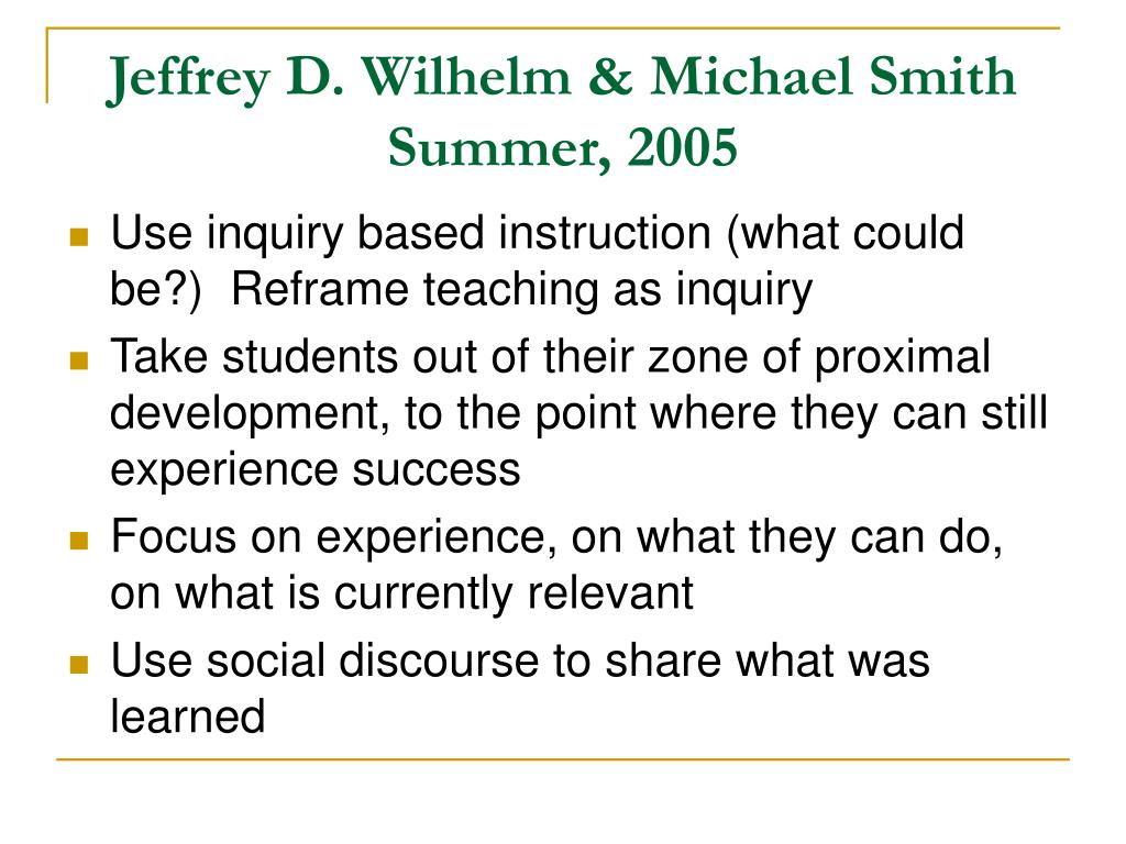 Jeffrey D. Wilhelm & Michael Smith Summer, 2005