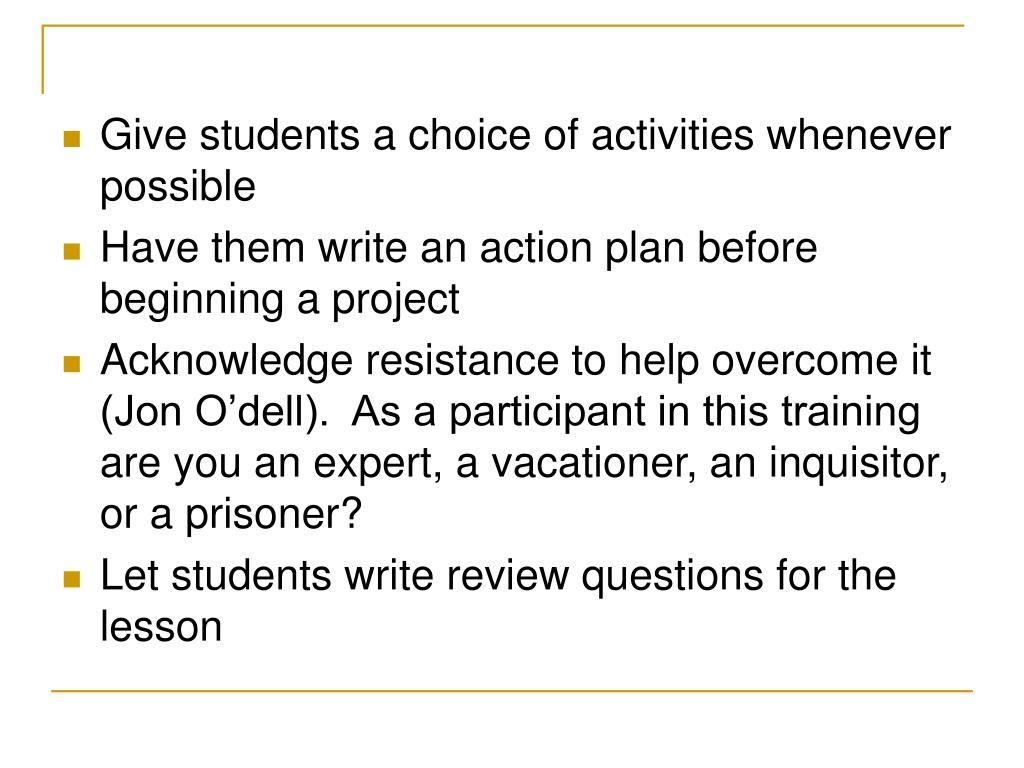 Give students a choice of activities whenever possible