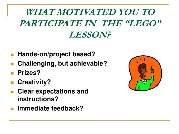 What motivated you to participate in the lego lesson l.jpg