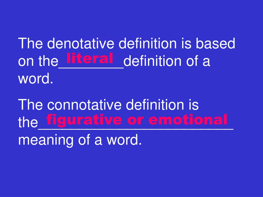 The denotative definition is based on the________definition of a word.