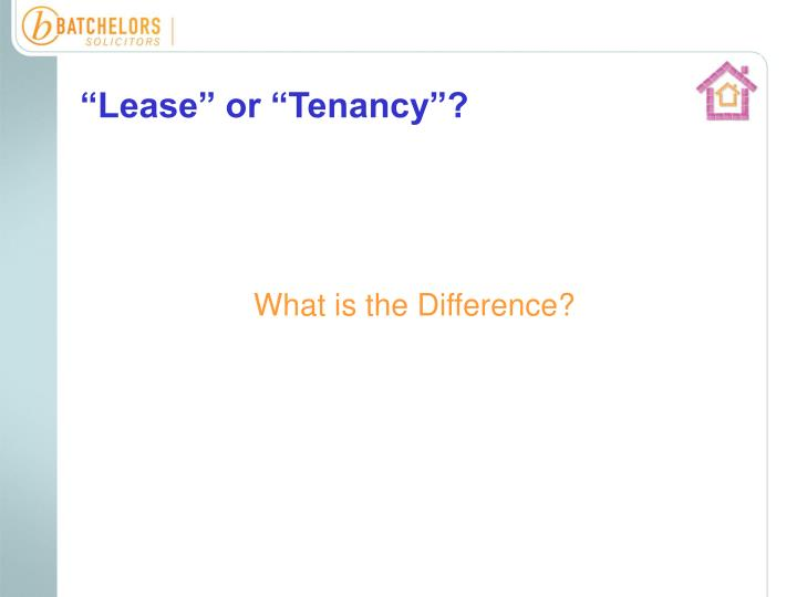 Lease or tenancy