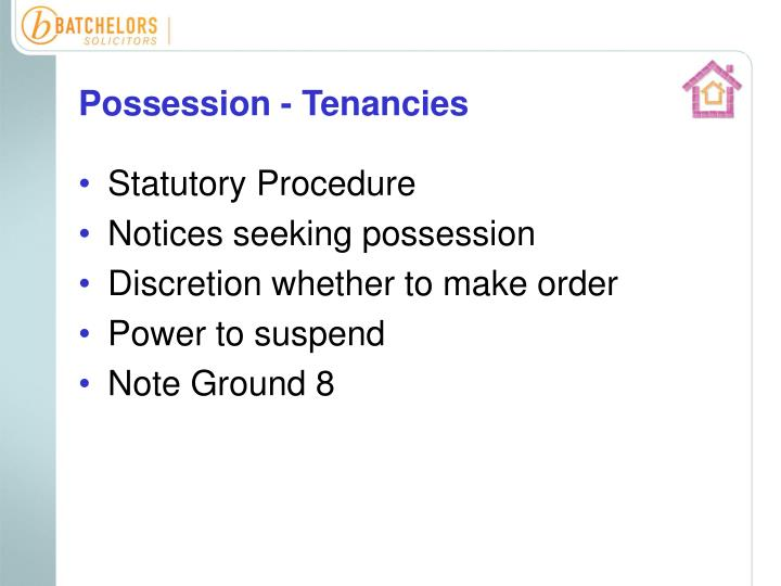 Possession - Tenancies