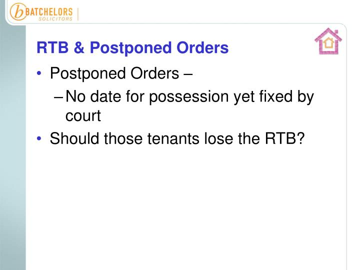 RTB & Postponed Orders