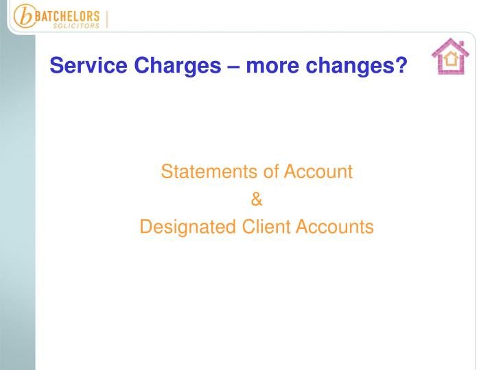 Service Charges – more changes?