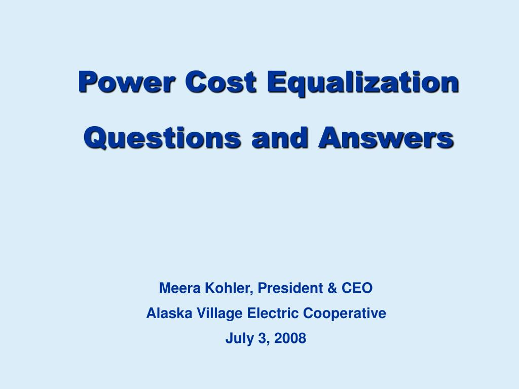 power cost equalization questions and answers