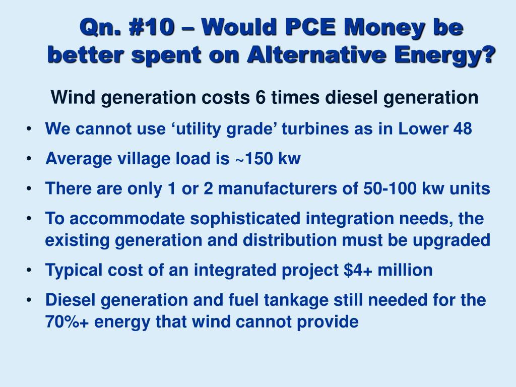 Qn. #10 – Would PCE Money be better spent on Alternative Energy?