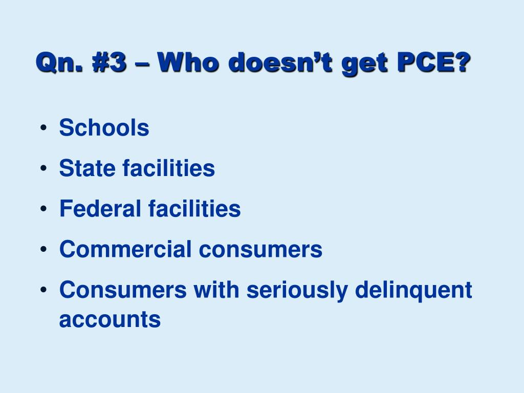 Qn. #3 – Who doesn't get PCE?