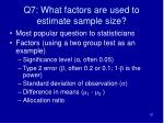 q7 what factors are used to estimate sample size