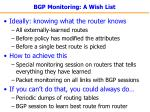 bgp monitoring a wish list