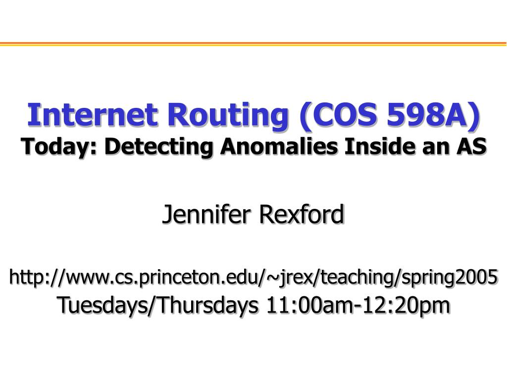 internet routing cos 598a today detecting anomalies inside an as