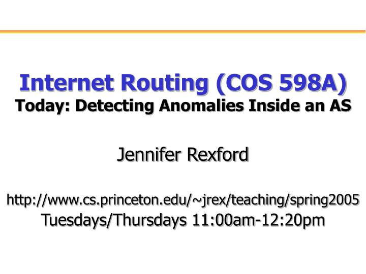 Internet routing cos 598a today detecting anomalies inside an as l.jpg