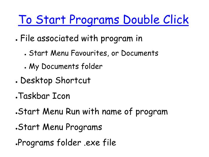 To Start Programs Double Click
