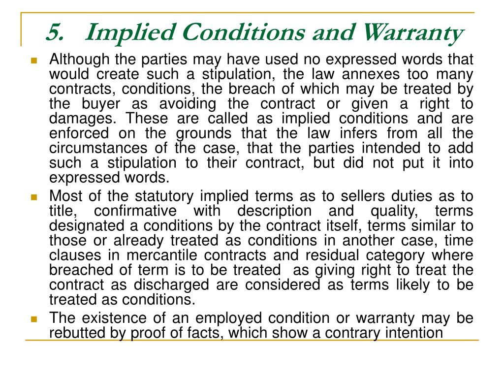 5.   Implied Conditions and Warranty