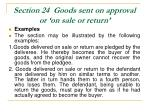 section 24 goods sent on approval or on sale or return43